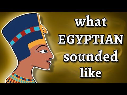 What Ancient Egyptian Sounded Like & How We Know It