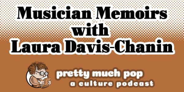 Why the Flood of Musician Memoirs? An Exploration by Pretty Much Pop: A Culture Podcast 84