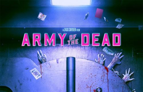 Army of the Dead Release Date & Poster Revealed by Netflix!