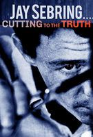 Jay Sebring.Cutting To The Truth - Trailer