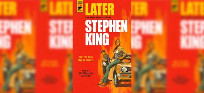 New Stephen King Crime Novel 'Later' Arriving in March, Because Nothing Can Stop Stephen King