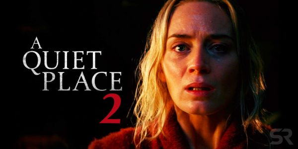 A Quiet Place 2: Release Date, Story, Cast & Updates | ScreenRant