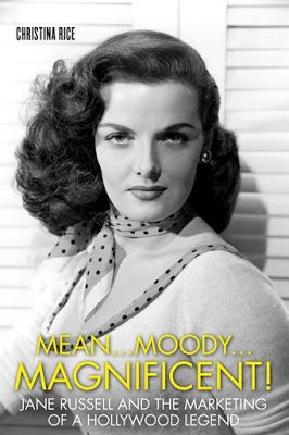 Mean. Moody. Magnificent!: Jane Russell and the Marketing of a Hollywood Legend by Christina Rice