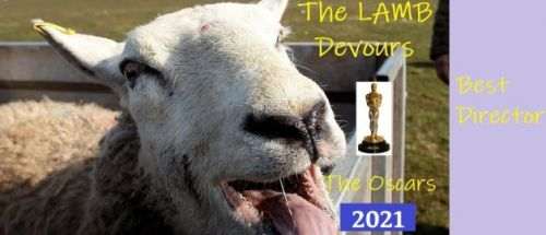 The Lamb Devours the Oscars 2021 - Best Director