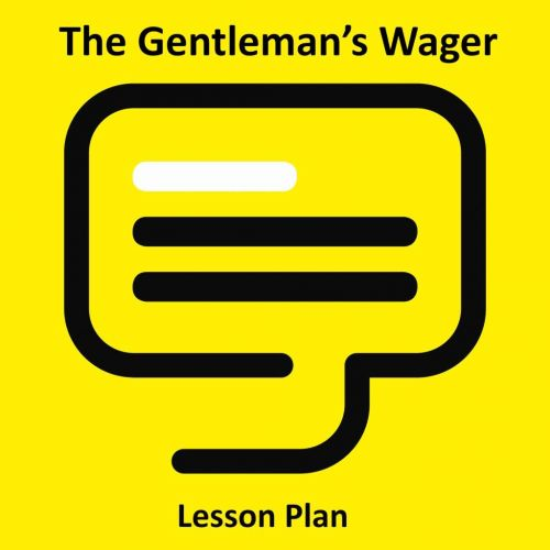 The Gentleman's Wager Lesson Plan
