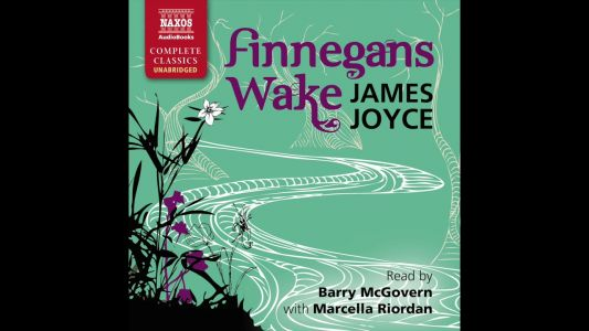 Hear an Excerpt from the Newly-Released, First Unabridged Audiobook of James Joyce's Finnegans Wake